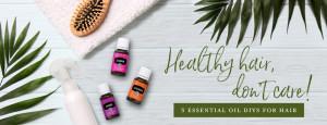 YL Blog_HealthyHair_DontCare_3EssentialOilDIYs_Header_US
