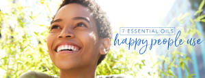 YL blog-7-essential-oils-happy-people-use